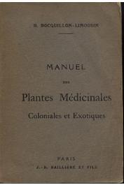 BOCQUILLON-LIMOUSIN Henri - Manuel des plantes médicinales, coloniales et exotiques