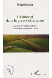 MABIALA Philippe - L'éditorial dans la presse chrétienne. Analyse des hebdomadaires La Semaine Africaine et La Vie
