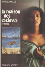 CANOLLE Jean - La maison des esclaves. Tome 1 Amaryllis.