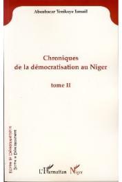 YENIKOYE Ismaël Aboubacar - Chroniques de la démocratisation au Niger. Tome II