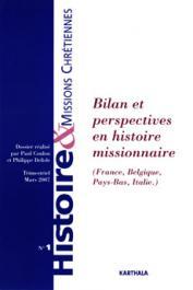 Histoire & Missions Chrétiennes - 01 / Bilan et perspectives en histoire missionnaire (France, Belgique, Pays-Bas, Italie)