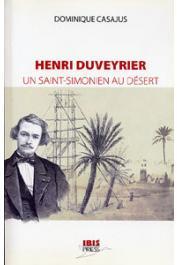 CASAJUS Dominique - Henri Duveyrier. Un Saint-Simonien au désert