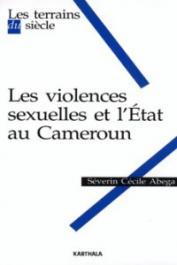 ABEGA Séverin Cécile - Les violences sexuelles et l'Etat au Cameroun