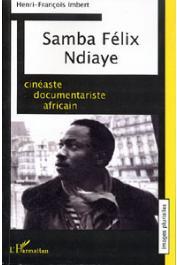 IMBERT Henri-François - Samba Félix Ndiaye. Cinéaste documentariste africain