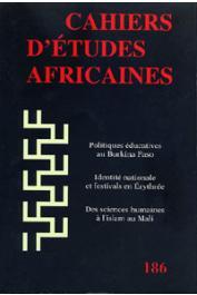Cahiers d'études africaines - 186 - Les conflits autour de l'histoire de Koudougou (BurkinaFaso) / L'ethique sociale du damansen, etc..