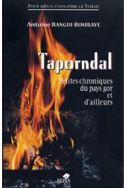 BANGUI-ROMBAYE Antoine - Taporndal, petites chroniques du pays Gor et d'ailleurs (Tchad)