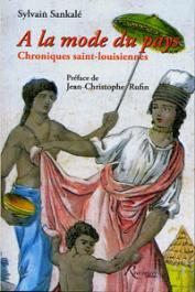 SANKALE Sylvain - A la mode du pays. Chroniques Saint-Louisiennes