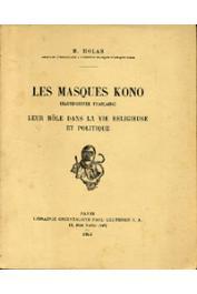 HOLAS Bohumil - Les masques Kono (Haute-Guinée française). Leur rôle dans la vie religieuse et politique