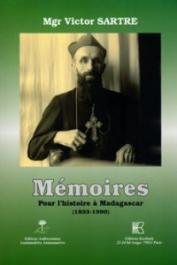 SARTRE Victor (Mgr.) - Mémoires pour l'histoire à Madagascar (1933-1990)