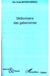 BOUNGUENDZA Eric Dodo - Dictionnaire des Gabonismes