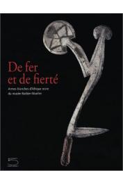 ELSEN Jan - De fer et de fierté. Armes blanches d'Afrique Noire du musée Barbier-Mueller