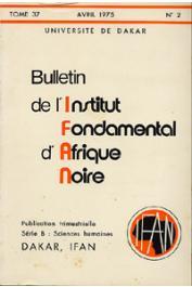 Bulletin de l'IFAN - Série B - Tome 37 - n°2 - Avril 1975