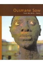 Catalogue de l'Exposition Ousmane Sow Paris 1999 - Ousmane Sow. Pont des arts - Paris, 1999
