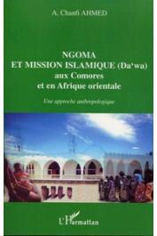 CHANFI Ahmed Abdallah - Ngoma et mission islamique (Da'wa) aux Comores et en Afrique Orientale. Une approche anthropologique