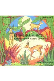 ZEBILA Lucky, DIET Sophie (illustrations) - Le chasseur musicien. Bilingue Lingala-Français