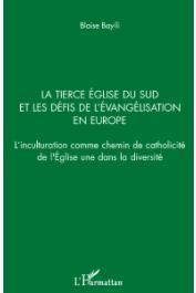 BAYILI Blaise - La tierce Eglise du Sud et les défis de l'évangélisation en Europe. L'inculturation comme chemin de catholicité de l'Eglise dans la diversité