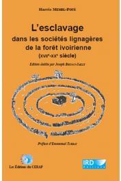 MEMEL-FOTÊ Harris, BRUNET-JAILLY J. (ed.) - L'esclavage dans les sociétés lignagères de la forêt ivoiriennes (XVIIe-XXe siècle)