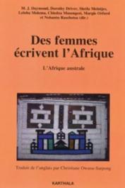 DAYMOND M.J., DRIVER D., MEINTJES S., MOLEMA L., MUSENGEZI C., ORFORD M., RASEBOTSA N. (sous la direction de) - Des femmes écrivent l'Afrique. Afrique australe