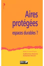 AUBERTIN Catherine, RODARY Estienne (sous la direction de) -Aires protégées, espaces durables ?