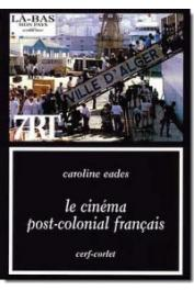 EADES Caroline - Le Cinéma post-colonial français