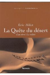 MILET Eric - La quête du désert d'un rêve à la réalité