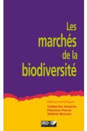 AUBERTIN Catherine, PINTON Florence, BOISVERT Valérie (Editeurs scientifiques) - Les marchés de la biodiversité