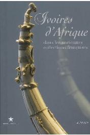 BASSANI Ezio - Ivoires d'Afrique dans les anciennes collections françaises