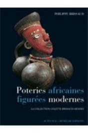 BRISSAUD Philippe - Poteries africaines figurées modernes. La collection Colette Brissaud-Mendès