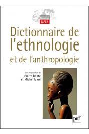 Pierre Bonte, Michel Izard - Dictionnaire de l'ethnologie et de l'anthropologie