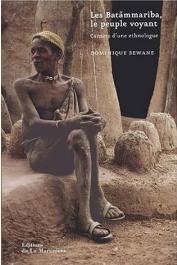 SEWANE Dominique - Les Batammariba, le peuple voyant. Carnets d'une ethnologue