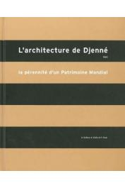 BEDAUX Rogier, MAAS P., DIABY B. - L'architecture de Djenné. La pérennité d'un Patrimoine Mondial