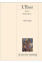 ZANG Marcel - l'Exilé suivi de Bouge de là