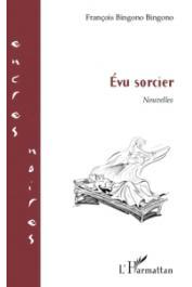 BINGONO BINGONO François - Evu sorcier. Nouvelles