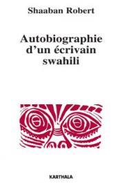 SHAABAN Robert - Autobiographie d'un écrivain swahili