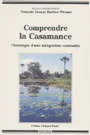BARBIER-WIESSER François-George, (sous la coordination de) - Comprendre la Casamance. Chronique d'une intégration contrastée