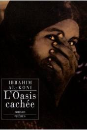 AL-KONI Ibrahim - L'Oasis cachée