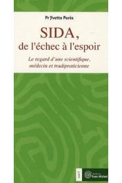 PARES Yvette - Sida, de l'échec à l'espoir: Le regard d'une scientifique, médecin et tradipraticienne