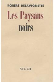 DELAVIGNETTE Robert - Les paysans noirs. Nouvelle édition