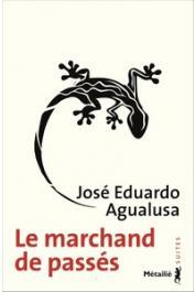 AGUALUSA José Eduardo - Le marchand de passés (réédition 2017)