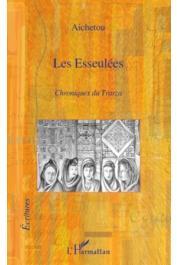 AICHETOU - Les Esseulées. Chronique du Trarza