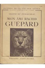 DU PUIGAUDEAU Odette - Mon ami Rachid le guépard