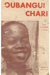 DAIGRE P. C.S. s.p. - Oubangui-Chari. Souvenirs et témoignages. 1890 - 1940