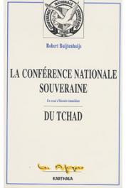 BUIJTENHUIJS Robert - La conférence nationale souveraine du Tchad. Un essai d'histoire immédiate