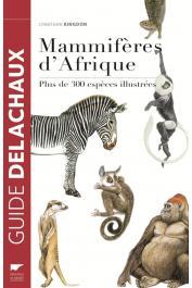 KINGDON Jonathan - Guide des mammifères d'Afrique - Dernière édition 2015