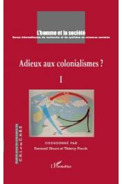 L'Homme et la Société - 174 / Adieux aux colonialismes ? Tome 1