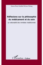MVONE-NDONG Simon-Pierre Ezéchiel - Réflexions sur la philosophie du médicament et du soin