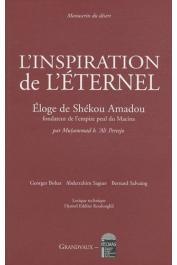 MUHAMMAD BEN ALI PEREEJO - L'inspiration de l'Eternel. Eloge de Shékou Amadou, fondateur de l'empire peul du Macina