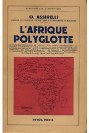 ASSIRELLI Oddone - L'Afrique polyglotte. Edition française revue et augmentée par l'auteur