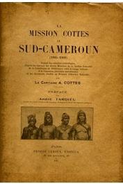 COTTES Augustin, (Capitaine) - La mission Cottes au Sud Cameroun (1905 - 1908)