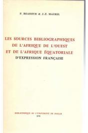 BRASSEUR Paule, MAUREL Jean-François - Les sources bibliographiques de l'Afrique de l'Ouest et de l'Afrique équatoriale d'expression française